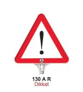 Dikkat Uyarı Levhası 130