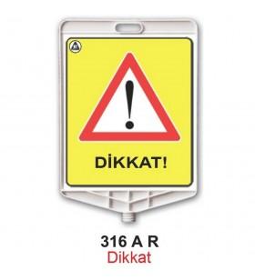 Dikkat Uyarı Levhası 316